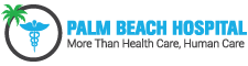 PALM BEACH HOSPITAL   Setting New Standards in HealthCare